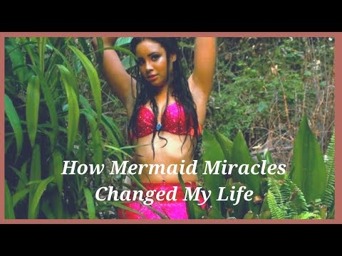 How Mermaid Miracles Changed my Life!
