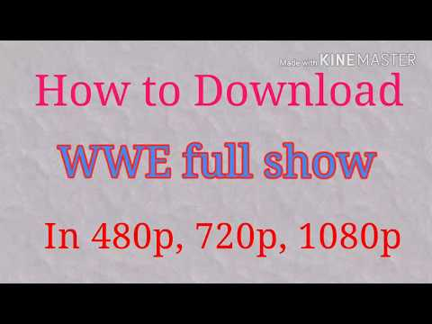 WWE full show download in 480p, 720p 1080p