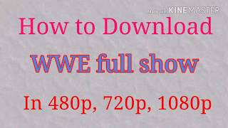 Video WWE full show download in 480p, 720p 1080p download MP3, 3GP, MP4, WEBM, AVI, FLV April 2018