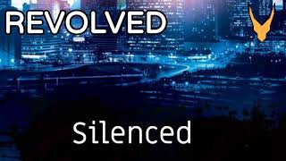 Silenced || REVOLVED Playlist || Official Track