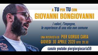 Pier Giorgio Caria A TU PER TU CON GIOVANNI BONGIOVANNI: le esperienze di una vita non comune.