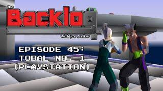 Tobal No. 1 (Sony PlayStation) - The Backlog with Joe Walker