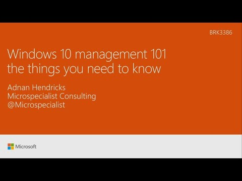 Windows 10 management 101 the things you need to know | BRK3386