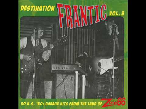 Destination Frantic #3 30 U.S. '60s Garage Hits from the Land of Zone 66