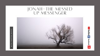 Jonah -The Messed Up Messenger