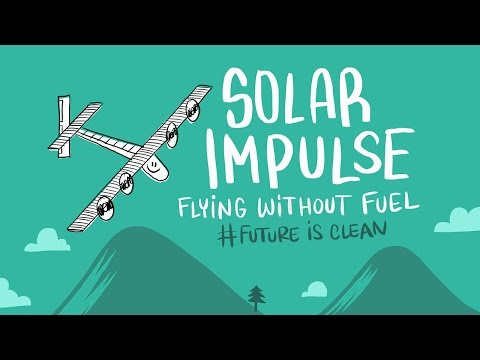 Solar Impulse – Flying Without Fuel