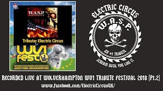 Electric Circus UK (WASP Tribute) -  Live at WV1 Festival 11.8.18 (Pt2)
