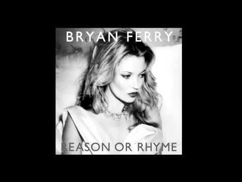 Bryan Ferry - Reason Or Rhyme (Radio Edit 2)