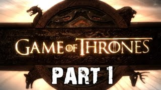 Game of Thrones Gameplay Walkthrough Playthrough Part 1 - The Beginning (PC)