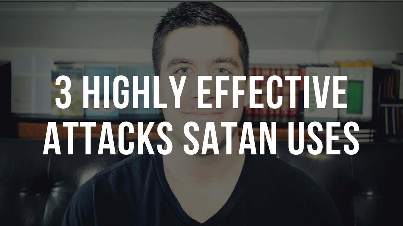 3 Strong Strategies of Satan: How Does Satan Attack Us?