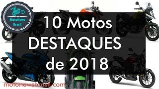 As 10 Motos DESTAQUES de 2018