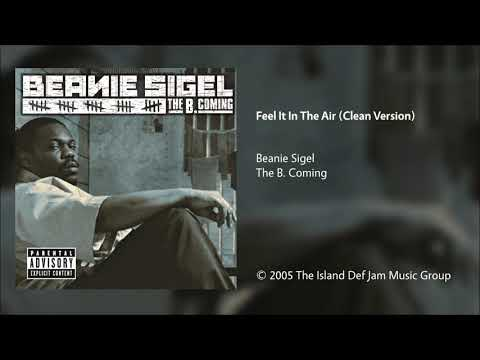 Beanie Sigel - Feel It In The Air (Clean Version)