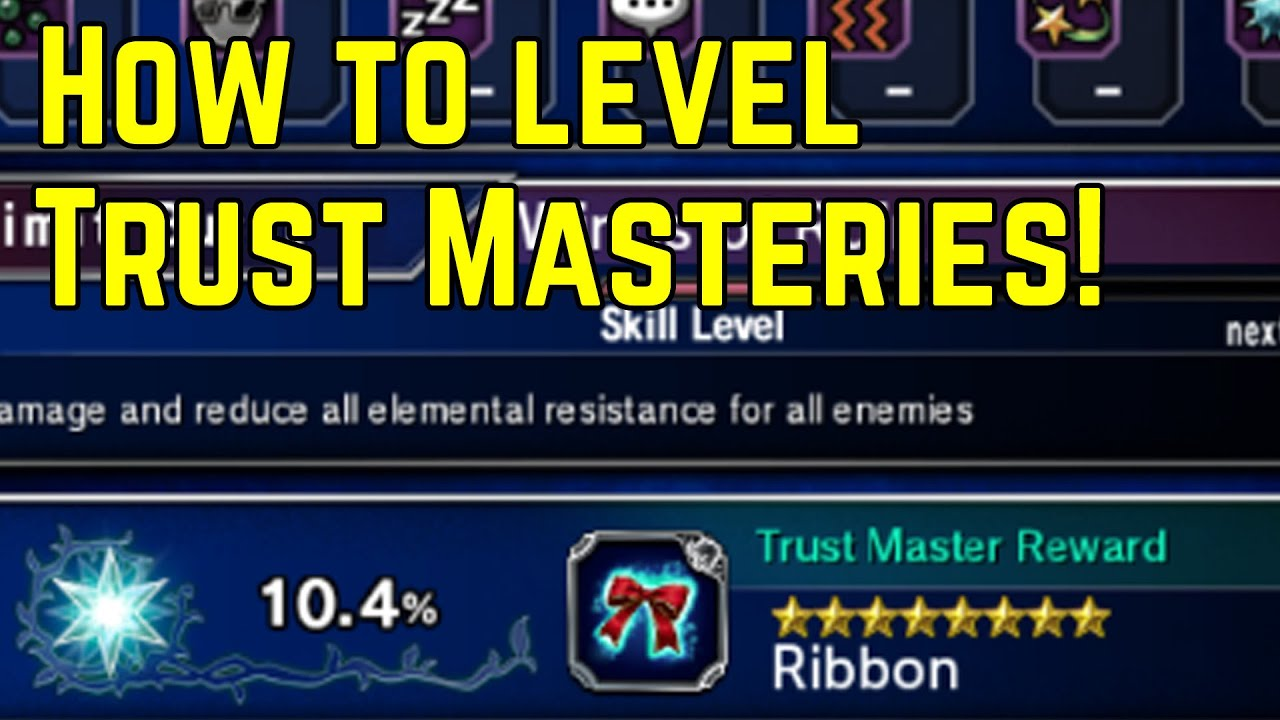 Final Fantasy Brave Exvius - Best Way to Level Trust Mastery Guide