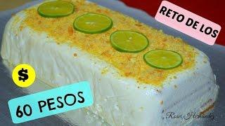 RETO DE LOS 60 PESOS|Tarta fría de galletas, leche condensada y limón| ROSVI HERNANDEZ