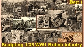 Sculpting 135 Scale WW1 British Infantry - Part 1