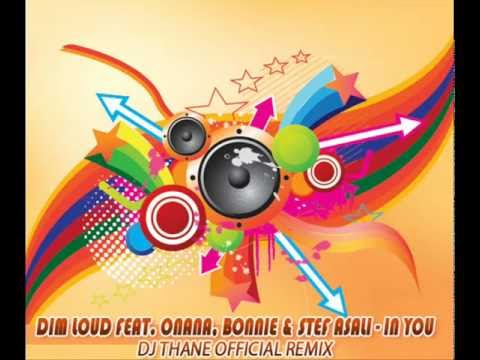 Dim Loud feat. Onana, Bonnie & Stef Asali - In You (Dj Thane Official Remix)