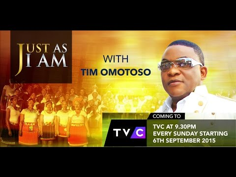 JUST AS I AM with TIM OMOTOSO ON TV Continental (TVC)