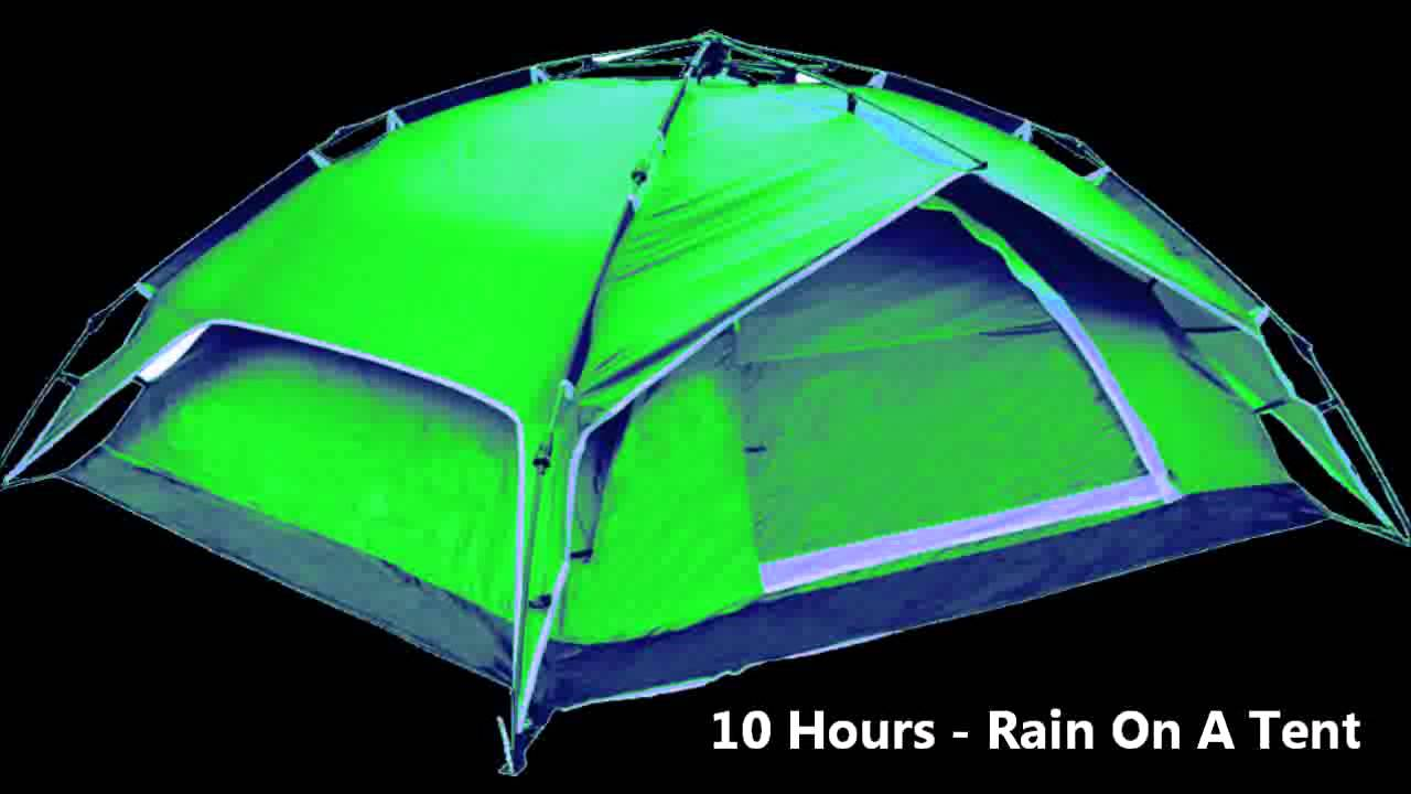 10 Hours - Rain on a Tent / Ambient / Soundscapes / Rainfall / Relaxing  sc 1 st  YouTube & 10 Hours - Rain on a Tent / Ambient / Soundscapes / Rainfall ...