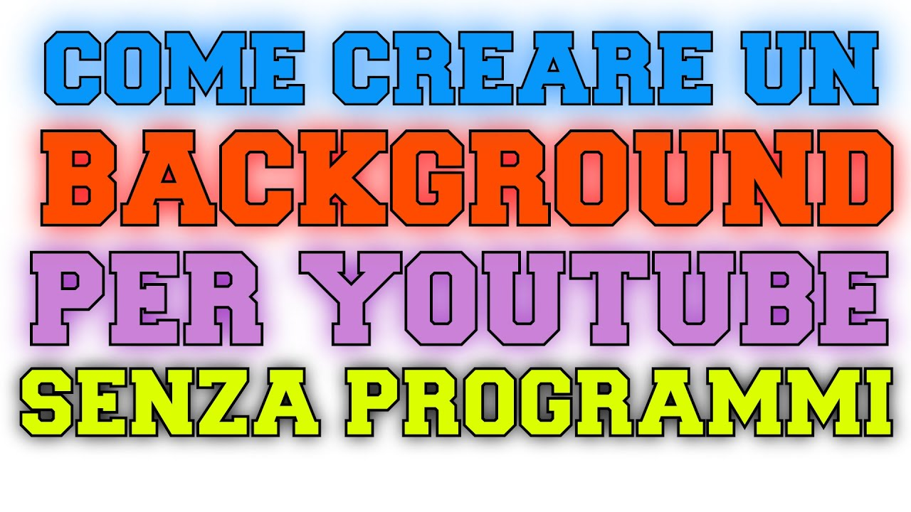 Tutorial come creare un background per youtube senza for Programmi per creare case