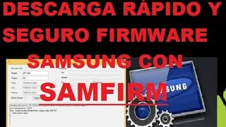 """DESCARGA RÁPIDO Y SEGURO FIRMWARE SAMSUNG CON """"SAMFIRM"""""""