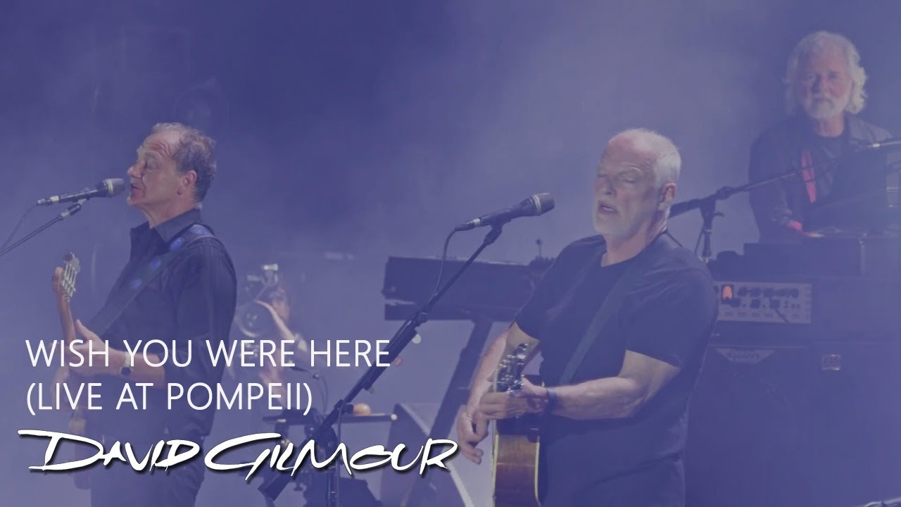 David Gilmour - Wish You Were Here (Live At Pompeii)