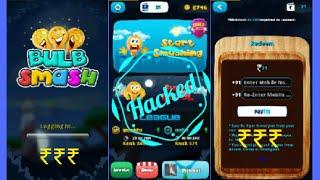 || Earn Upto ₹350 Free Paytm Cash || BulbSmash Hack || Unlimited Pts. Hack || Unlimited Time hack ||