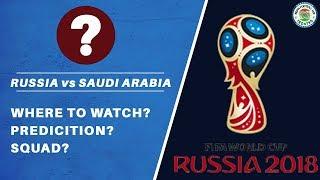 FIFA World Cup 2018 Russia vs Saudi Arabia|| kick-off ,TV channel, Live streaming and Prediction||