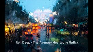Roll Deep - The Avenue (Heartache Refix)