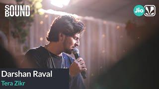 Darshan Raval - Tera Zikr | SoundBound | Tor Kotha