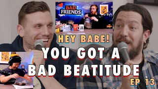 You Got a Bad Beatitude | Sal & Chris Present: Hey Babe! | EP 13