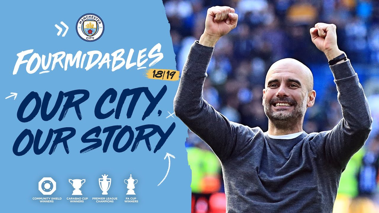 The Story Of Our Season Man City s Fourmidable Campaign YouTube