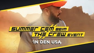 SUMMER CEM x THE CREW 2 EVENT // IN DEN USA