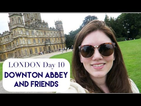London Day 10 | Downton Abbey & Old Friends