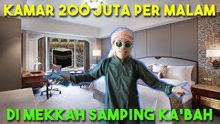 Dikasih KAMAR 200 Juta PER MALAM 😱 Di Mekkah Samping Kaabah 🙏 Alhamdulillah