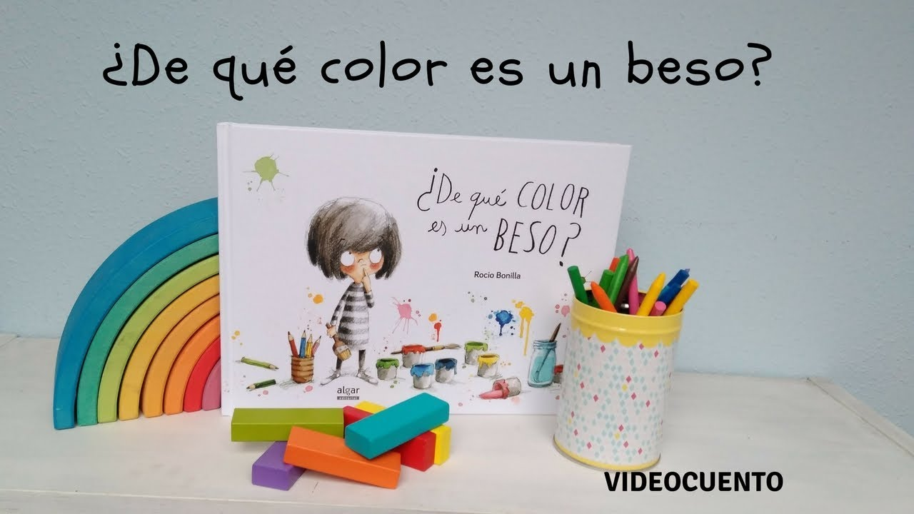 De Qué Color Es Un Beso Rocio Bonilla Y Algar Editorial Youtube