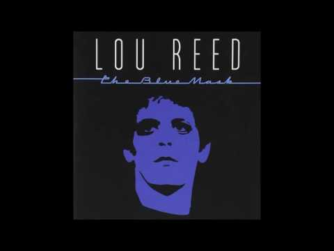 Lou Reed - The Blue Mask (Full Album) (1982)