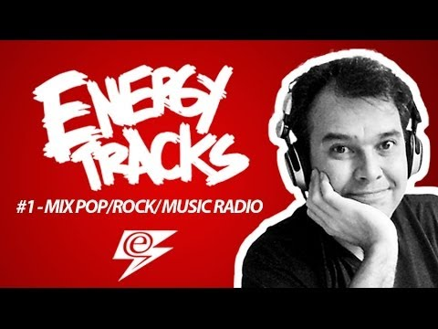 #1 Energy Tracks - Music Radio (Pop/Rock/Synth/Mix)