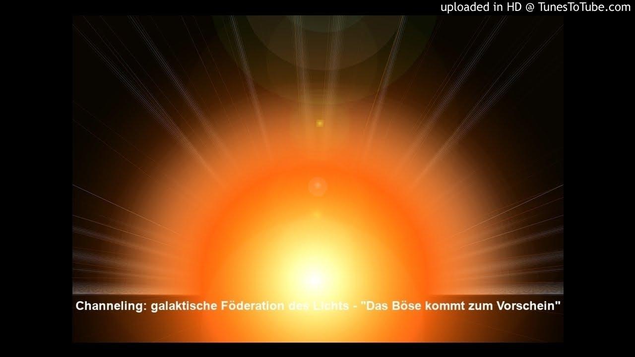 Channeling: galaktische Föderation des Lichts - Das Böse