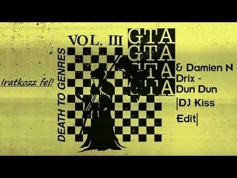 GTA & Damien N-Drix - Dun Dun (DJ Kiss Edit)