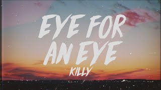 KILLY - Eye for an Eye (Lyrics)