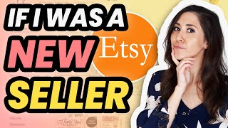 If I was a New Etsy Seller... This is how I would Grow My Shop | Etsy Shop Tips for Beginners
