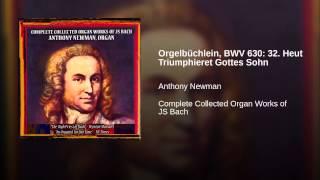 Orgelbüchlein, BWV 630: 32. Heut Triumphieret Gottes Sohn