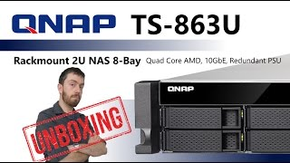 The Qnap TS-863U-RP Rackmount 2U NAS 8-Bay featuring Quad Core AMD, 10GbE, Redundant PSU Unboxing