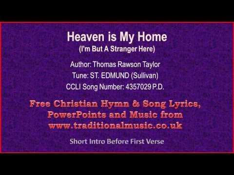Heaven Is My Home, I'm But A Stranger Here - Hymn Lyrics & Music