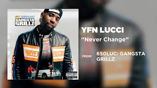 YFN Lucci Never Change Official Audio