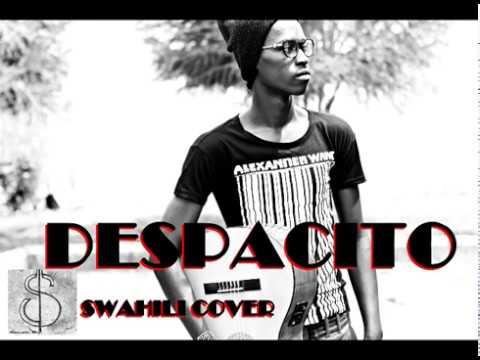 DESPACITO SWAHILI KENYAN COVER - Justin Bieber ,Daddy Yankee , Luis Fonsi , Steenie Dee