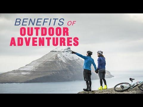 Benefits Of Outdoor Adventures