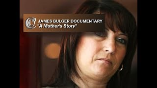 JAMES BULGER: A Mother's Story - 🎬 Documentary