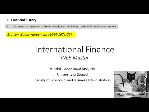 Bretton Woods Agreement (1944-1971/73) (International Finance, II. Financial history)