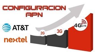 APN AT&T y NEXTEL para 3G 4G y 4G LTE Internet 2017
